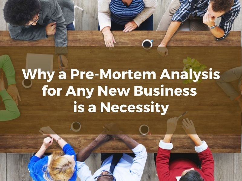 Why a Pre-Mortem Analysis for Any New Washington DC Business is a Necessity